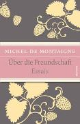 Cover-Bild zu Montaigne, Michel de: Über die Freundschaft (Essais)