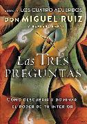 Cover-Bild zu Ruiz, Don Miguel: Las tres preguntas