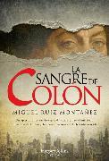 Cover-Bild zu Ruiz Montañez, Miguel: La sangre de Colón (Columbus' blood - Spanish Edition)