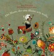 Cover-Bild zu Tuckermann, Anja: Der Mann, der eine Blume sein wollte