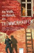Cover-Bild zu Tuckermann, Anja: Ein Volk, ein Reich, ein Trümmerhaufen