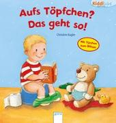 Cover-Bild zu Tkotz, Anna: Aufs Töpfchen, das geht so!
