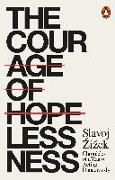 Cover-Bild zu Zizek, Slavoj: The Courage of Hopelessness