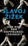 Cover-Bild zu Zizek, Slavoj: Der Mut der Hoffnungslosigkeit
