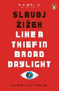Cover-Bild zu Zizek, Slavoj: Like A Thief In Broad Daylight
