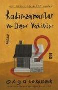 Cover-Bild zu Tokarczuk, Olga: Kadimzamanlar ve Diger Vakitler