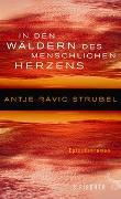 Cover-Bild zu Strubel, Antje Rávik: In den Wäldern des menschlichen Herzens