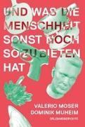 Cover-Bild zu Moser, Valerio: Und was die Menschheit sonst noch zu bieten hat
