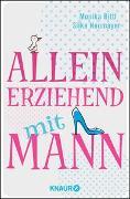 Cover-Bild zu Bittl, Monika: Alleinerziehend mit Mann