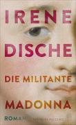 Cover-Bild zu Dische, Irene: Die militante Madonna