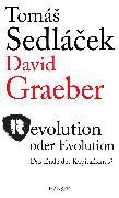 Cover-Bild zu Sedlacek, Tomas: Revolution oder Evolution
