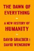 Cover-Bild zu Graeber, David: The Dawn of Everything: A New History of Humanity