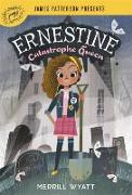 Cover-Bild zu Wyatt, Merrill: Ernestine, Catastrophe Queen