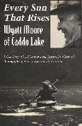 Cover-Bild zu Moore, Wyatt A.: Every Sun That Rises