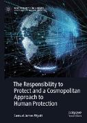 Cover-Bild zu Wyatt, Samuel James: The Responsibility to Protect and a Cosmopolitan Approach to Human Protection