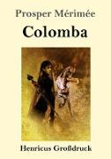 Cover-Bild zu Mérimée, Prosper: Colomba (Großdruck)