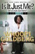 Cover-Bild zu Goldberg, Whoopi: Is It Just Me?: Or Is It Nuts Out There?