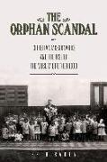 Cover-Bild zu Baron, Beth: The Orphan Scandal: Christian Missionaries and the Rise of the Muslim Brotherhood