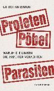 Cover-Bild zu Baron, Christian: Proleten, Pöbel, Parasiten