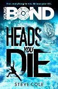 Cover-Bild zu Cole, Steve: Young Bond: Heads You Die