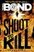 Cover-Bild zu Cole, Steve: Young Bond: Shoot to Kill