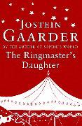 Cover-Bild zu Gaarder, Jostein: The Ringmaster's Daughter