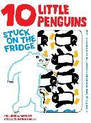 Cover-Bild zu Fromental, Jean-Luc: 10 Little Penguins Stuck on Fridge