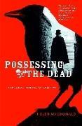 Cover-Bild zu MacDonald, Helen: Possessing the Dead