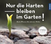 Cover-Bild zu Heß, Thomas: Nur die Harten bleiben im Garten!