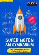 Cover-Bild zu Woithe, Petra: Super Noten am Gymnasium - Klassenarbeitstrainer Mathematik 5. Klasse