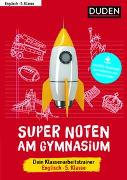 Cover-Bild zu Seidl, Brigitte: Super Noten am Gymnasium - Klassenarbeitstrainer Englisch 5. Klasse