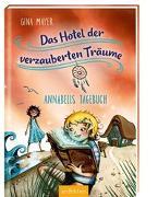 Cover-Bild zu Mayer, Gina: Das Hotel der verzauberten Träume - Annabells Tagebuch (Das Hotel der verzauberten Träume 2)
