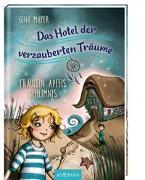 Cover-Bild zu Mayer, Gina: Das Hotel der verzauberten Träume - Fräulein Apfels Geheimnis (Das Hotel der verzauberten Träume 1)