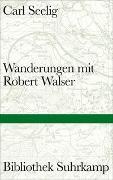 Cover-Bild zu Seelig, Carl: Wanderungen mit Robert Walser