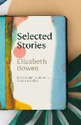 Cover-Bild zu Bowen, Elizabeth: The Selected Stories of Elizabeth Bowen