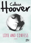 Cover-Bild zu Hoover, Colleen: Love and Confess