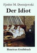 Cover-Bild zu Dostojewski, Fjodor M.: Der Idiot (Großdruck)