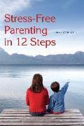 Cover-Bild zu Kutik, Christiane: Stress-free Parenting in 12 Steps