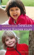 Cover-Bild zu Kutik, Christiane: Spielen macht Kinder stark