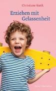 Cover-Bild zu Kutik, Christiane: Erziehen mit Gelassenheit