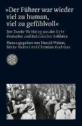 Cover-Bild zu Welzer, Harald (Hrsg.): »Der Führer war wieder viel zu human, viel zu gefühlvoll«