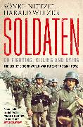Cover-Bild zu Neitzel, Sonke: Soldaten - On Fighting, Killing and Dying