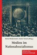 Cover-Bild zu Heidenreich, Bernd (Hrsg.): Medien im Nationalsozialismus