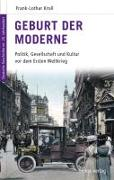 Cover-Bild zu Kroll, Frank L.: Geburt der Moderne