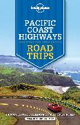 Cover-Bild zu Atkinson, Brett: Lonely Planet Pacific Coast Highways Road Trips