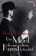 Cover-Bild zu Quincey, Thomas de: Mord als schöne Kunst betrachtet