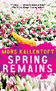 Cover-Bild zu Kallentoft, Mons: Spring Remains