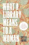 Cover-Bild zu Liming, Sheila: What a Library Means to a Woman
