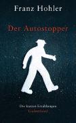 Cover-Bild zu Hohler, Franz: Der Autostopper