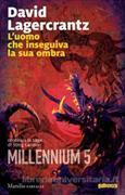 Cover-Bild zu Lagercrantz, David: L' uomo che inseguiva la sua ombra. Millennium vol.5